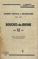 MARQUES POSTALES ET OBLITERATIONS 1700 à 1876 BOUCHES DU RHONE - Matasellos