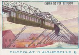 Chromo Chocolat D'aiguebelle .. Locomotion .. Chemin De Fer Suspendu - Aiguebelle