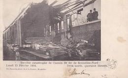 119 Bruxelles Terrible Catastrophe De Chemin De Fer De Bruxelles Nord - Bruselas (Ciudad)