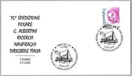 Expedicion Polar G. ALBERTINI En Busqueda Del DIRIGIBLE ITALIA. Torino 2004 - Polar Exploradores Y Celebridades