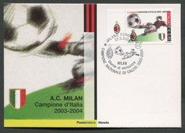 ITALIA FDC CARTOLINA MAXIMUM CARD 2004 - MILAN CAMPIONE NAZIONALE DI CALCIO 2003 - 2004 - 087 - Maximum Cards