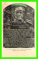 SPORTS, BASEBALL - DENTON T. (CY) YPUNG -NATIONAL BASEBAL HALL OF FAME & MUSEUM, COPPERSTOWN - - Baseball