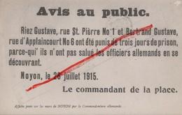 """(Oise) Noyon - 60 - Militaria : """"Avis Au Public"""". Affiche Posée Sur Les Murs De Noyon Par La Commandanture Allemande - Noyon"""