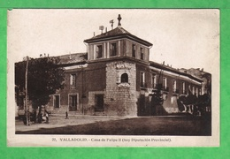 VALLADOLID - CASA DE FELIPE II ( HOY DIPUTACION PROVINCIAL ) - Carte Vierge - Tarjeta Virgen - Valladolid