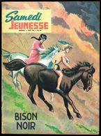 "SAMEDI JEUNESSE - N° 80 - Jun 1964 - "" BISON NOIR LE MAGNANIME "" - Samedi Jeunesse"