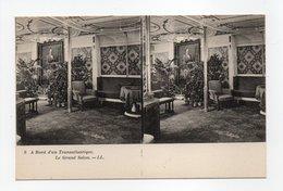 - CPA STEREOSCOPIQUE - A Bord D'un Transatlantique - Le Grand Salon - Editions Lévy N° 9 - - Cartes Stéréoscopiques
