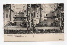 - CPA STEREOSCOPIQUE - A Bord D'un Transatlantique - La Machinerie - Editions Lévy N° 22 - - Cartes Stéréoscopiques