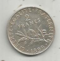 Monnaie ,2 Francs ,1899 , 2 Scans , Argent - France