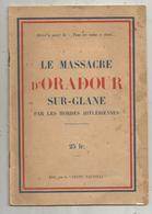 Guerre 1939-1945 , Le Massacre D'ORADOUR SUR GLANE PAR LES HORDES HITLERIENNES , 16 Pages ,2 Scans  ,  Frais Fr 2.45 E - Guerre 1939-45
