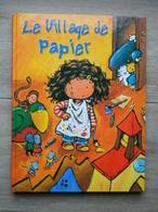RARE - Le Village De Papier - HEMMA - Estelle Meens - Hana Primusova - Irma Gilson - Delphine Lacharron 2002 - Livres, BD, Revues