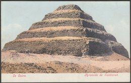Pyramide De Sakkarah, Le Caire, C.1905-10 - CPA - Gizeh