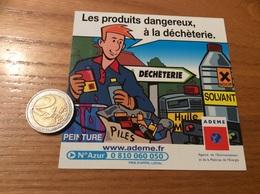 Autocollant, Sticker ADEME N°5430 «Les Produits Dangereux, à La Déchèterie» - Autocollants