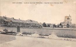 ¤¤  -   DIZY-le-GROS   -   Quartier De La Ville-aux-Bois  -  Après Le Recul Des Allemands   -   ¤¤ - Autres Communes