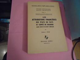Pyrénées ATTRIBUTIONS FINANCIERES DES ETATS DU PAYS ET COMTE DE BIGORRE AUX XVIIe ET XVIIIe SIECLES 1962 GILBERT PENE - Midi-Pyrénées