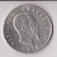 ITALIE : 5 LIRES VICTOR EMANUELLE II  - PIECE EN ARGENT FRAPPEE EN 1874 - 2 SCANS - - 1861-1946 : Royaume