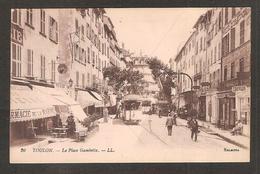 20 - TOULON ( Var) La Place Gambetta ( Tramway , Pharmacie De La Marine , Coiffeur Et Nombreux Commerces ) L.L. - Toulon
