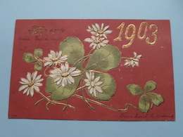 1903 ( Fantasie / Bonne Année ) Anno 1903 Turnhout > Anvers ( Zie / Voir Photo ) ! - Año Nuevo
