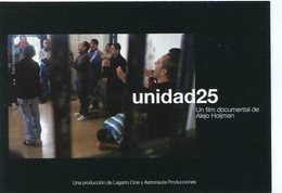 UNIDAD 25 UN FULM DOCUMENTAL DE ALEJO HOIJMAN 2007 ARGENTINA TARJETA PUBLICIDAD MODERNA -LILHU - Reclame