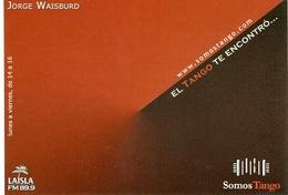 JORGE WAISBURD EL TANGO TE ENCONTRO SOMOS TANGO 2006 ARGENTINA TARJETA PUBLICIDAD MODERNA -LILHU - Reclame
