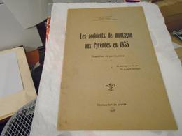 LES ACCIDENTS DE MONTAGNE AUX PYRENEES EN 1935 Enquêtes Et Conclusions  1937  L. LE BONDIDIER - Midi-Pyrénées