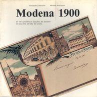 ALESSANDRO SIMONINI / MICHELE SMARGIASSI: MODENA 1900 IN 187 CARTOLINE - FOTOGRAFIE BIANCO E NERO - FILATELIA DELLA CASA - Libri