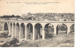 POSTAL   CONSTANTINE  -ARGELIA  - PONT SIDI-RACHED A 175m. AU-DESSUS DE L'ABISME - Argelia