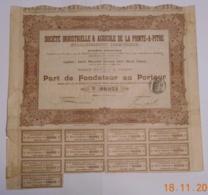 ACTION -PART DE FONDATEUR Sté INDUSTRIELLE & AGRICOLE DE LA POINTE A PITRE Du 15 Avril 1907 - Industrie