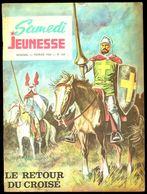 """SAMEDI JEUNESSE - N° 124 - Fév 1968 - """" BLASON D'ARGENT: Le Retour Du Croisé """" De DIMITRI. - Samedi Jeunesse"""