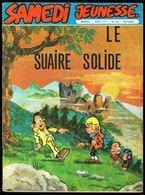 """SAMEDI JEUNESSE - N° 162 - Avr 1971 - """" LE SUAIRE SOLIDE """" De DELABIE. - Samedi Jeunesse"""