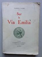 Gabriel Faure Sur La Via Emilia Rimini Paris Sansot CIE Editeurs 1911 - Libri, Riviste, Fumetti
