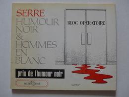 Serre - Humour Noir & Hommes En Blanc / 1978 - Libros, Revistas, Cómics