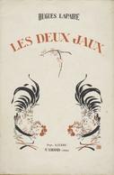LES DEUX JAUX De Hugues LAPAIRE - Comédie Berrichonne En 1 Acte Et En Vers - 1926 - Théâtre
