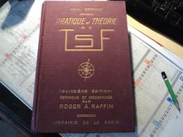 PRATIQUE ET THEORIE DE LA  TSF. 1958. PAUL BERCHE. LIBRAIRIE DE LA RADIO  15° EDITION REFONDUE ET MODERNISEE PAR ROGER - Bricolage / Technique