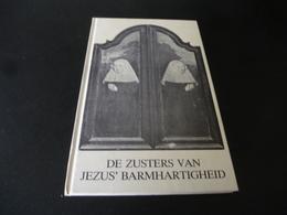De Zusters Van Jezus' Barmhartigheid (hoofdklooster Brugge St. Michiels) Met De Regels Van Augustinus - Histoire