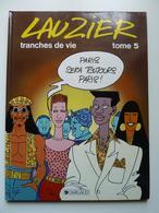 Lauzier, Tranches De Vie, Tome 5 En EO En TTBE - Lauzier