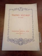 Opuscolo Teatro Sociale Como Stagione Lirica 1938 Pagine 74 Illustrato - Documentos Históricos