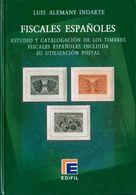 2008. FISCALES ESPAÑOLES. Estudio Y Catalogación De Los Timbres Fiscales Españoles Incluída Su Utilización Postal. Luis  - Spain