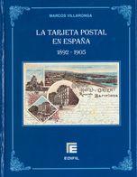 2010. LA TARJETA POSTAL EN ESPAÑA (1892-1905). Marcos Villaronga. Edifil, 2010. (prácticamente Sin Uso). - Spain