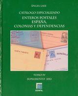 2012. CATALOGO ESPECIALIZADO ENTEROS POSTALES DE ESPAÑA, COLONIAS Y DEPENDENCIAS, Tomo IV Suplemento. Angel Láiz. Edifil - Spain