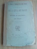 LIBRO LOUIS JACOLLIOT VIAGGIO ALLA CITTÀ DEI MORTI ED ALLE ROVINE DI GOLCONDA - SERIE DONNE COSTUMI ESTREMO ORIENTE - Libri, Riviste, Fumetti