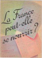 """"""" LA FRANCE PEUT-ELLE SE NOURRIR ? """" Revue Illustrée De 1942 Sous Pétain - Giornali"""