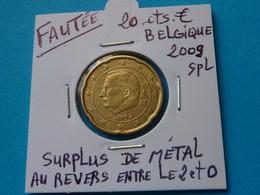 FAUTEE ***  20 CENTIMES EURO  BELGIQUE 2009 ( 4 Photos ) - Errores Y Curiosidades