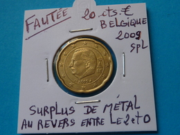 FAUTEE ***  20 CENTIMES EURO  BELGIQUE 2009 ( 4 Photos ) - Abarten Und Kuriositäten