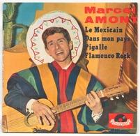 45 TOURS MARCEL AMONT POLYDOR 21839 LE MEXICAIN / DANS MON PAYS / PIGALLE / FLAMENCO ROCK - Vinyl Records