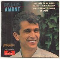 45 TOURS MARCEL AMONT POLYDOR 27130 TOUT PRES DE MA BLONDE / CATHY FAIS MOIS DANSER + 2 - Vinyl Records