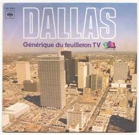 45 TOURS BO DALLAS CBS 9560 DALLAS GENERIQUE DU FEUILLETON - Soundtracks, Film Music