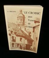 ( Guérande Presqu'ile Guérandaise ) LE CROISIC Aux Vents De L'Histoire A. BERTHO 1974 - Pays De Loire