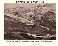 CHROMO LA DELICIEUSE BOISSON ANTESITE  SAVOIE ET DAUPHINE N° 58 LE COL DU LAUTARET LES LACETS DU GALIBIER - Chromos