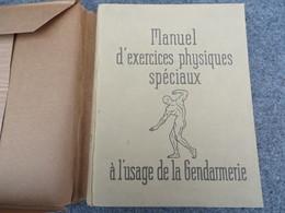 Manuel D'exercices Physiques Spéciaux à L'usage De La Gendarmerie - 48/06 - Livres, BD, Revues