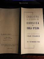 8d) MOTONAVE IVAN FRANKO CROCIERA CORSICA E ISOLA ELBA 1965 PROGRAMMA - Programmi